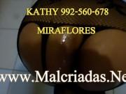 MALCRIADAS KATHY 992560678 MIRAFLORES LIMA PERU CULONA Encuentra a las puta